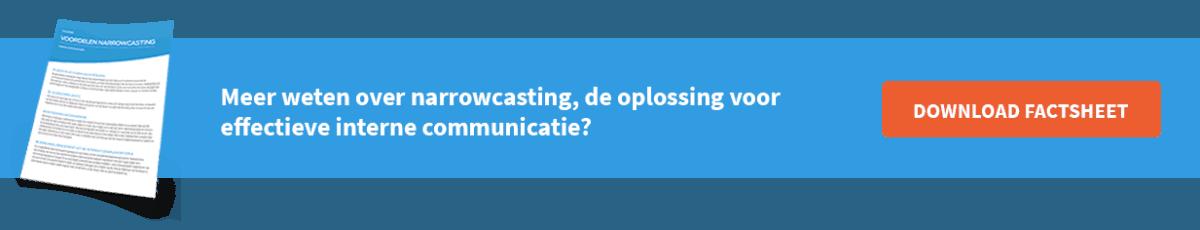 Download de factsheet: Meer weten over narrowcasting, de oplossing voor effectieve interne communicatie?